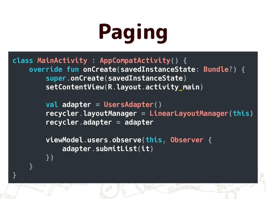 Paging class MainActivity : AppCompatActivity()...