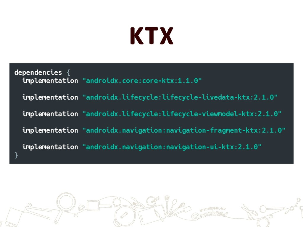 """KTX dependencies { implementation """"androidx.cor..."""