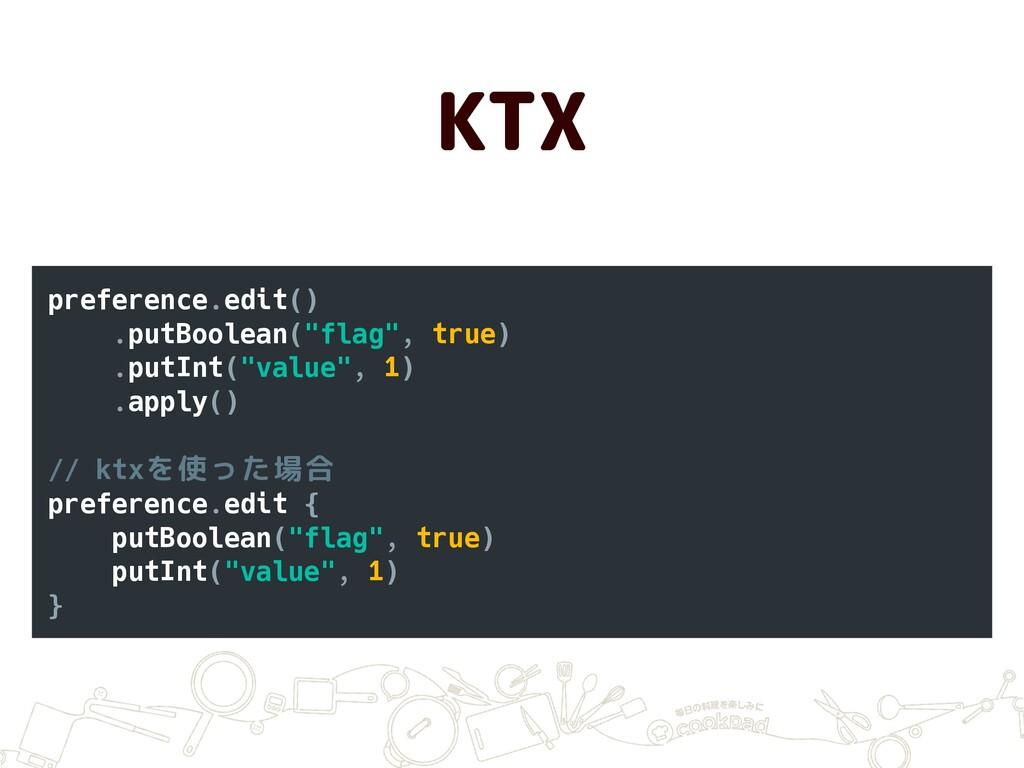 "KTX preference.edit() .putBoolean(""flag"", true)..."