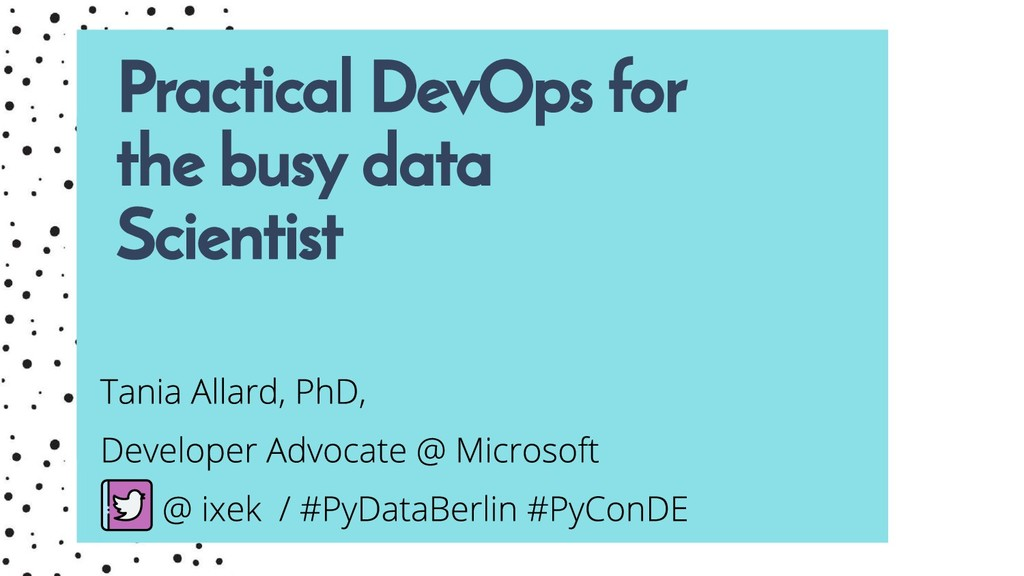 Practical DevOps for the busy data Scientist