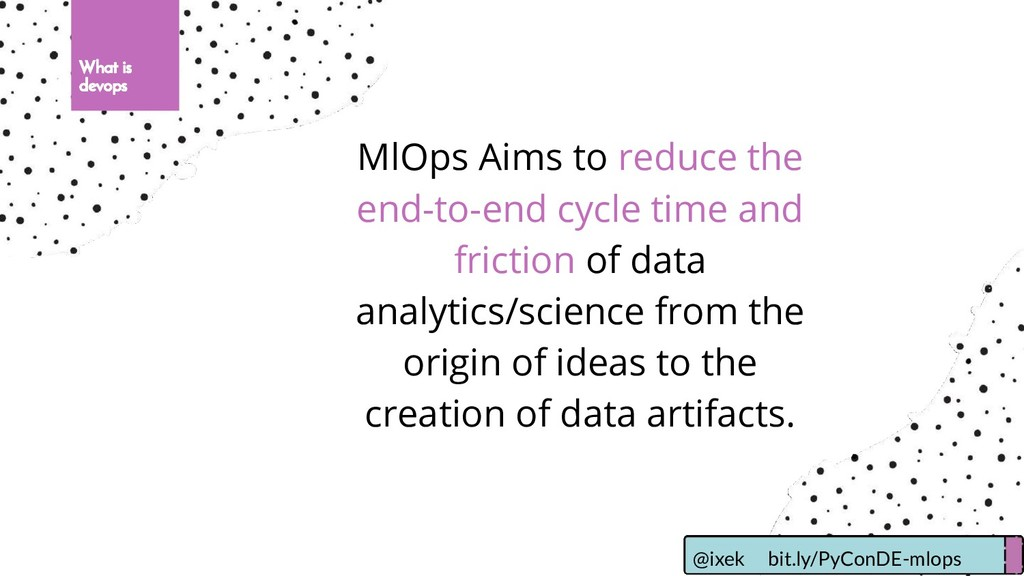 MlOps Aims to reduce the end-to-end cycle time ...
