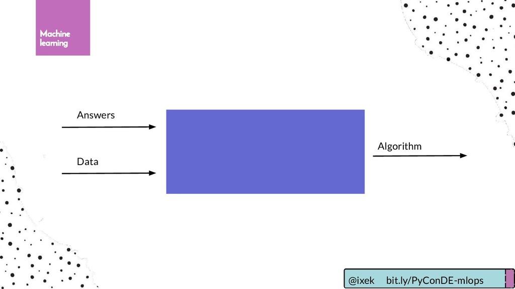 Machine learning Answers Data Algorithm @ixek b...