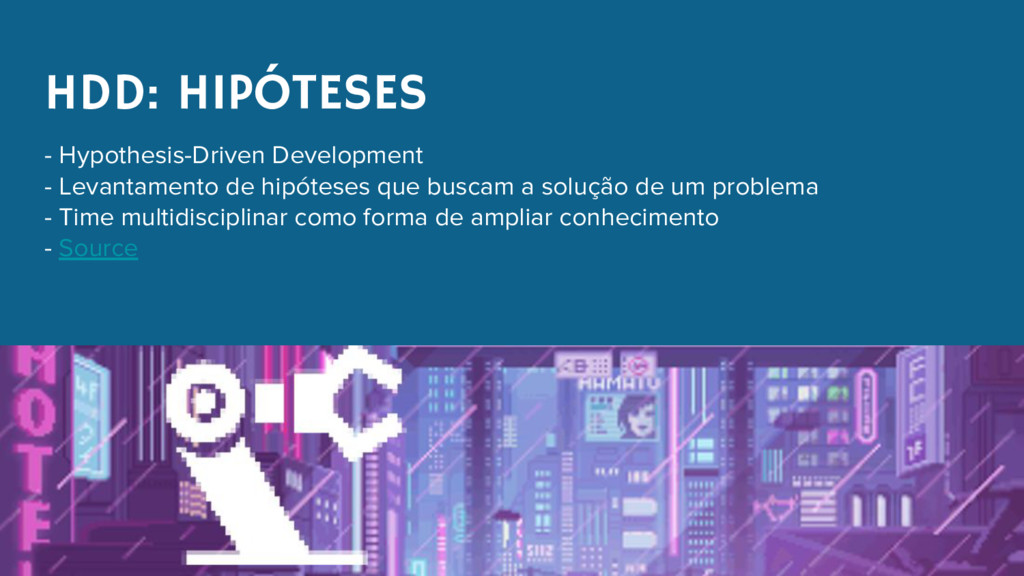 HDD: HIPÓTESES - Hypothesis-Driven Development ...