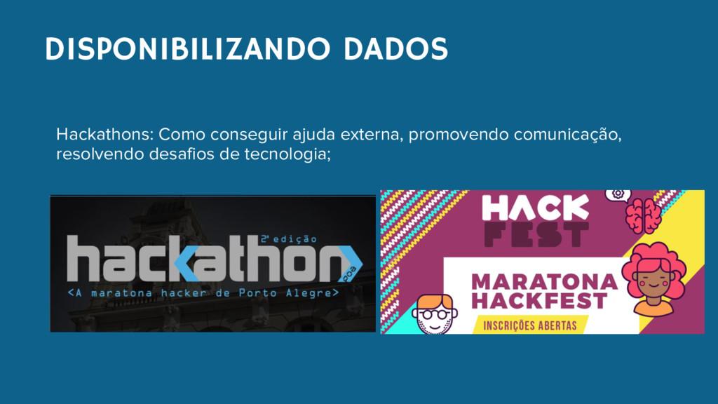 DISPONIBILIZANDO DADOS Hackathons: Como consegu...