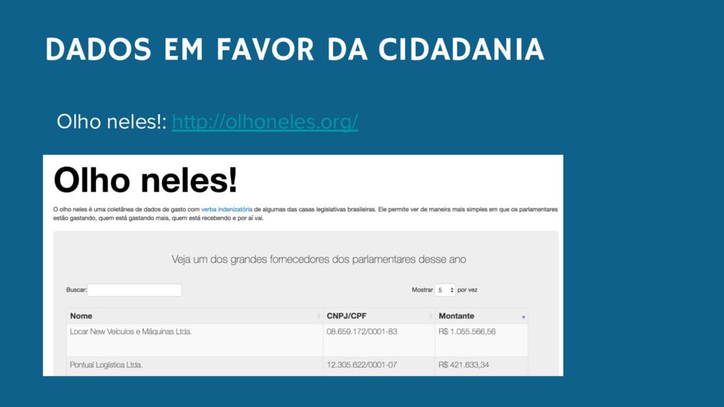 DADOS EM FAVOR DA CIDADANIA Olho neles!: http:/...