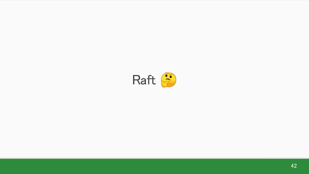 42 Raft