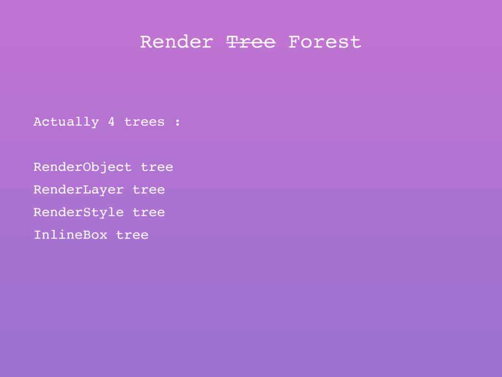 Render Tree Forest Actually 4 trees : RenderObj...