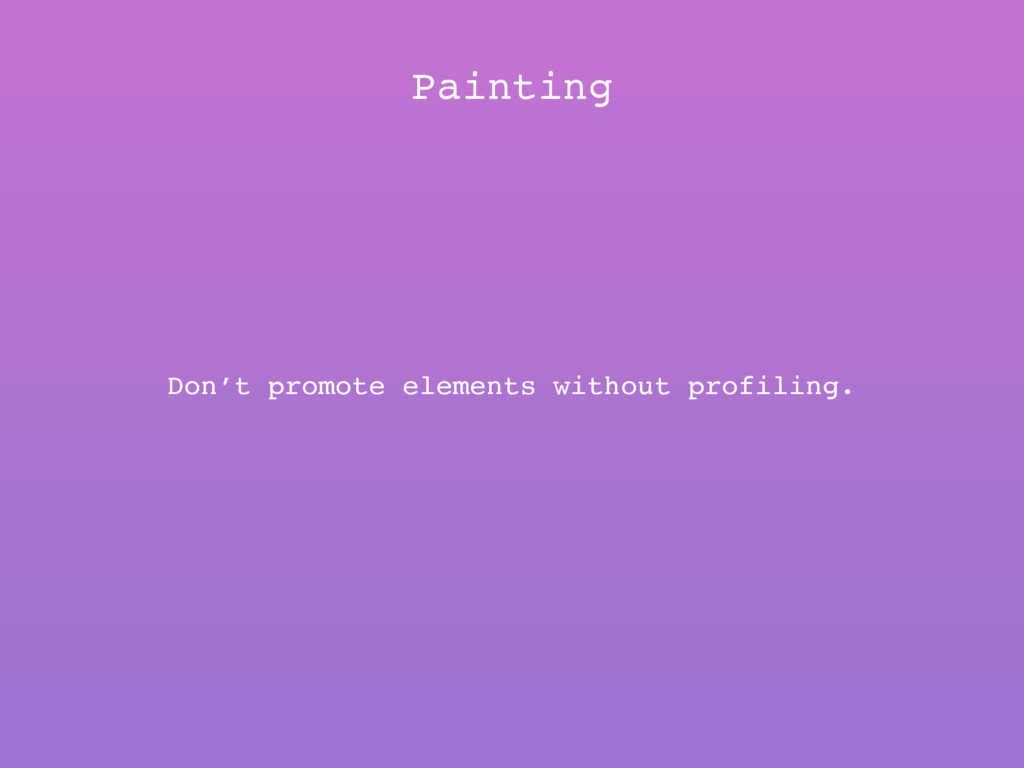 Painting Don't promote elements without profili...