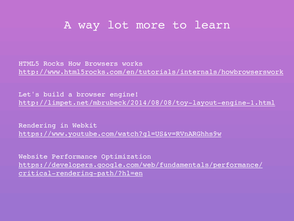 A way lot more to learn Let's build a browser e...