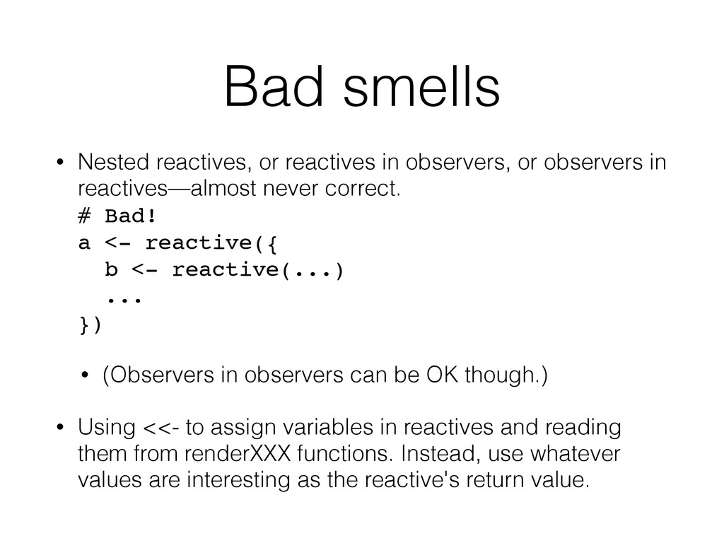 Bad smells • Nested reactives, or reactives in ...
