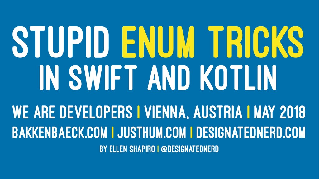 STUPID ENUM TRICKS IN SWIFT AND KOTLIN WE ARE D...