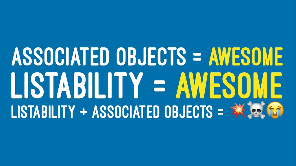 ASSOCIATED OBJECTS = AWESOME LISTABILITY = AWES...