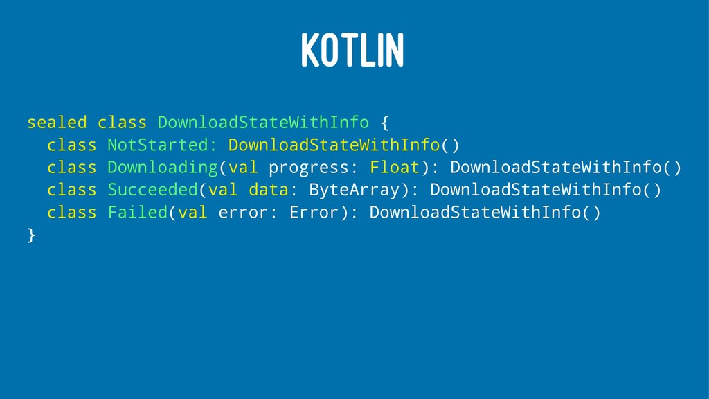 KOTLIN sealed class DownloadStateWithInfo { cla...