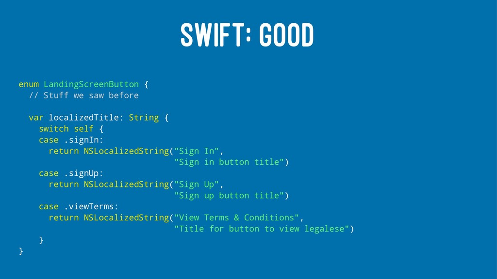 SWIFT: GOOD enum LandingScreenButton { // Stuff...