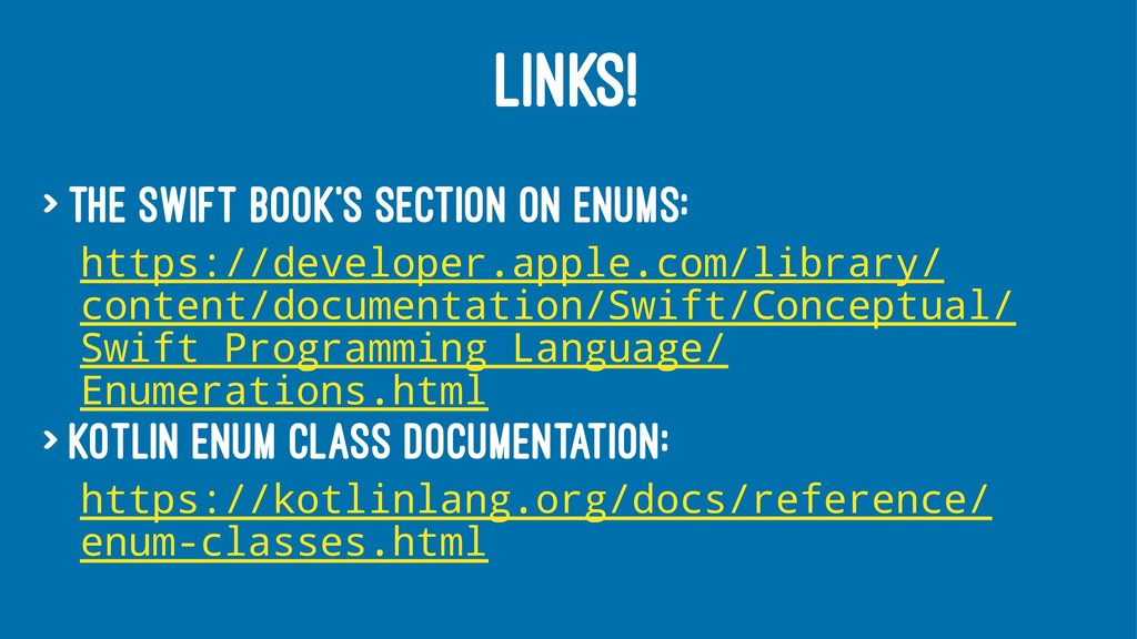 LINKS! > The Swift book's section on Enums: htt...