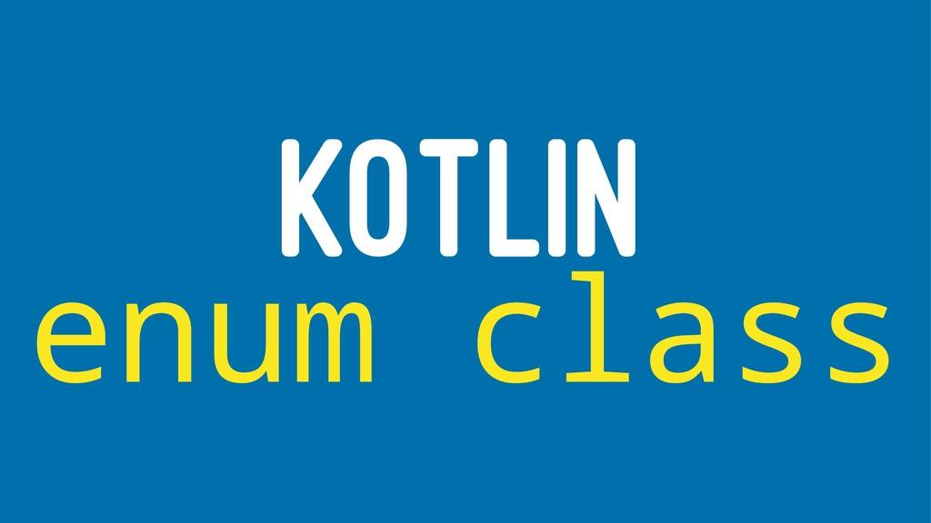 KOTLIN enum class