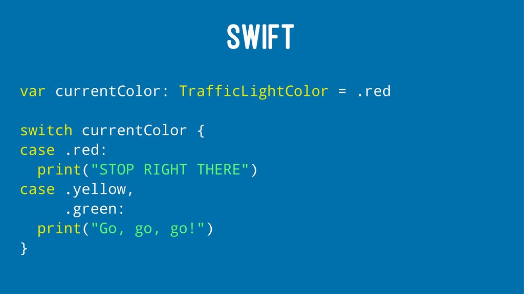 SWIFT var currentColor: TrafficLightColor = .re...