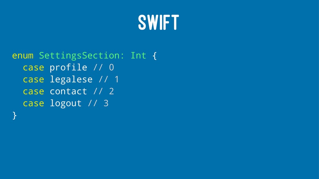 SWIFT enum SettingsSection: Int { case profile ...