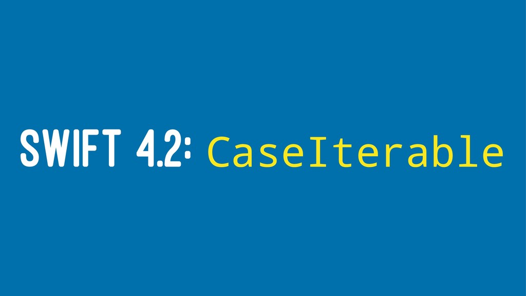 SWIFT 4.2: CaseIterable