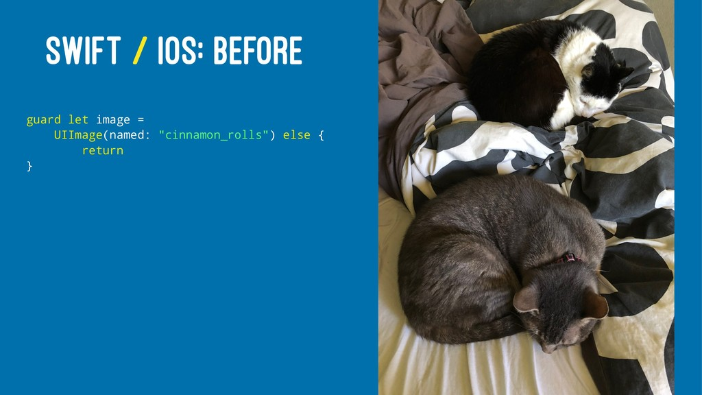 SWIFT / IOS: BEFORE guard let image = UIImage(n...