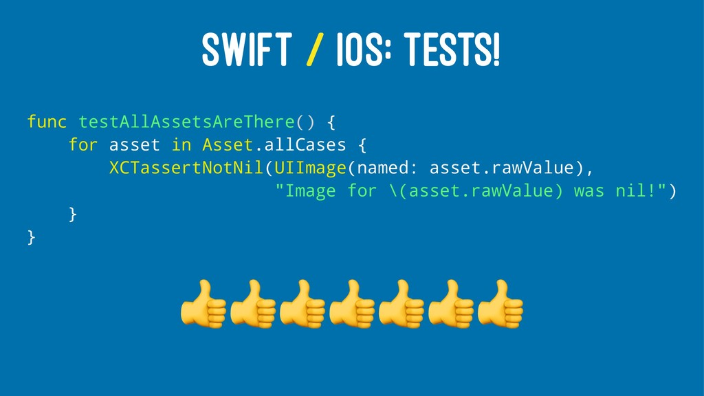 SWIFT / IOS: TESTS! func testAllAssetsAreThere(...