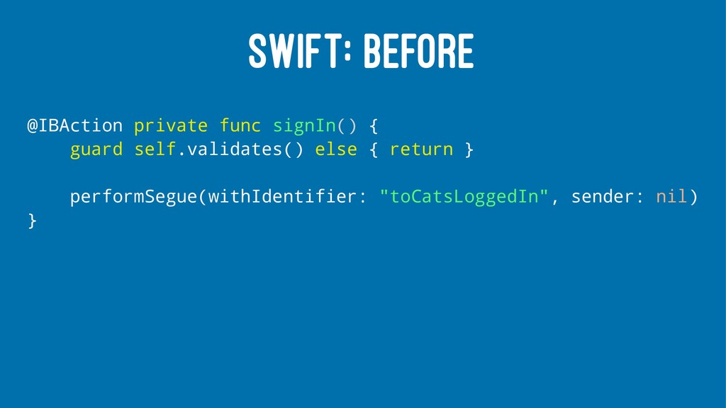 SWIFT: BEFORE @IBAction private func signIn() {...