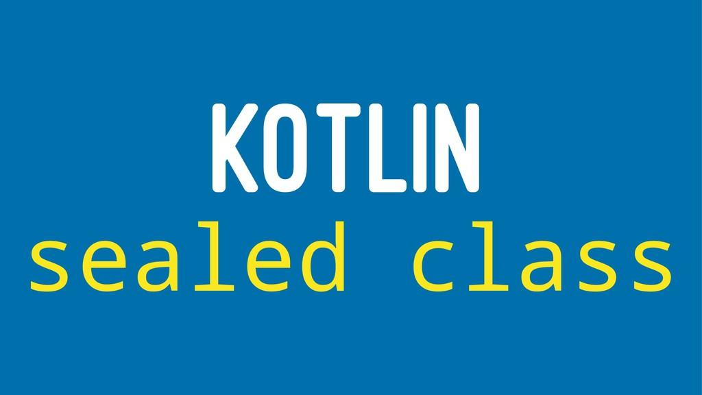 KOTLIN sealed class