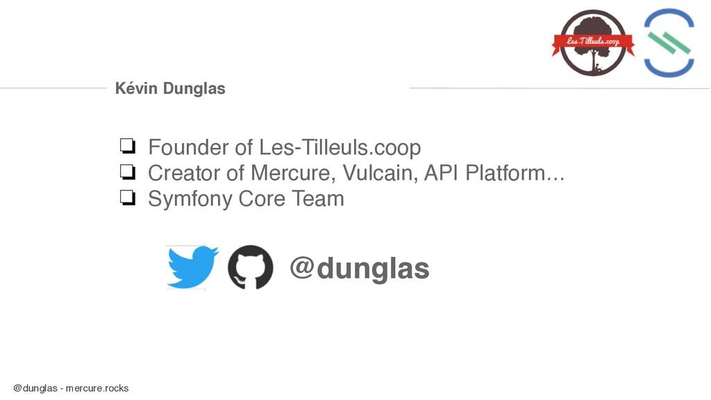 @dunglas - mercure.rocks Kévin Dunglas ❏ Founde...