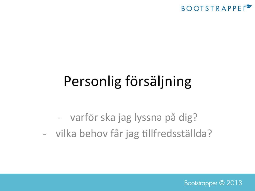 1  Bootstrapper © 2013 Personlig försäljn...