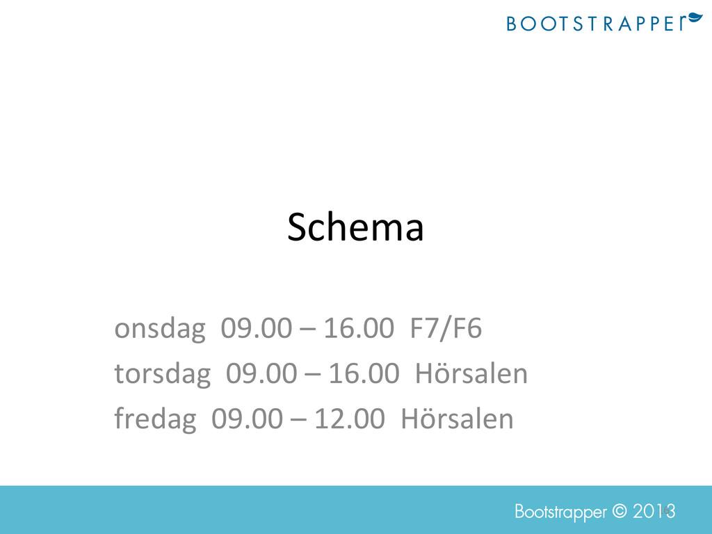 16  Bootstrapper © 2013 Schema  onsdag ...
