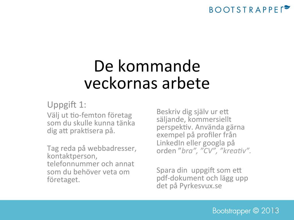 18  Bootstrapper © 2013 De kommande  v...