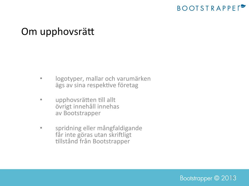 25  Bootstrapper © 2013 Om upphovsräI ...