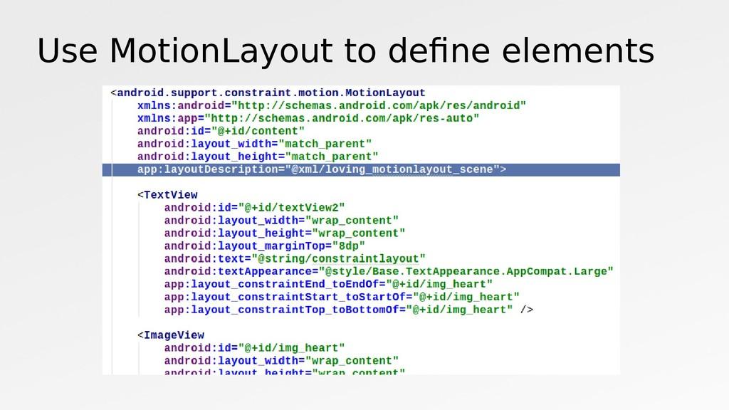 Use MotionLayout to define elements