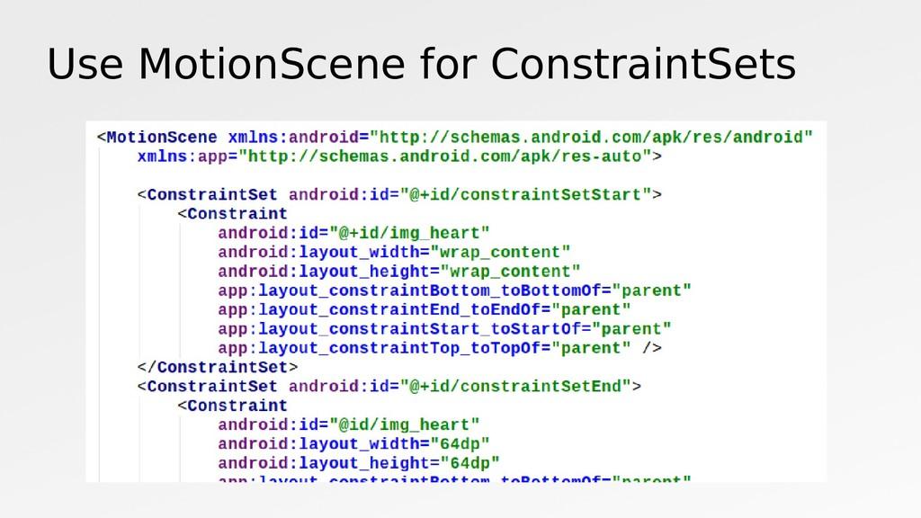 Use MotionScene for ConstraintSets