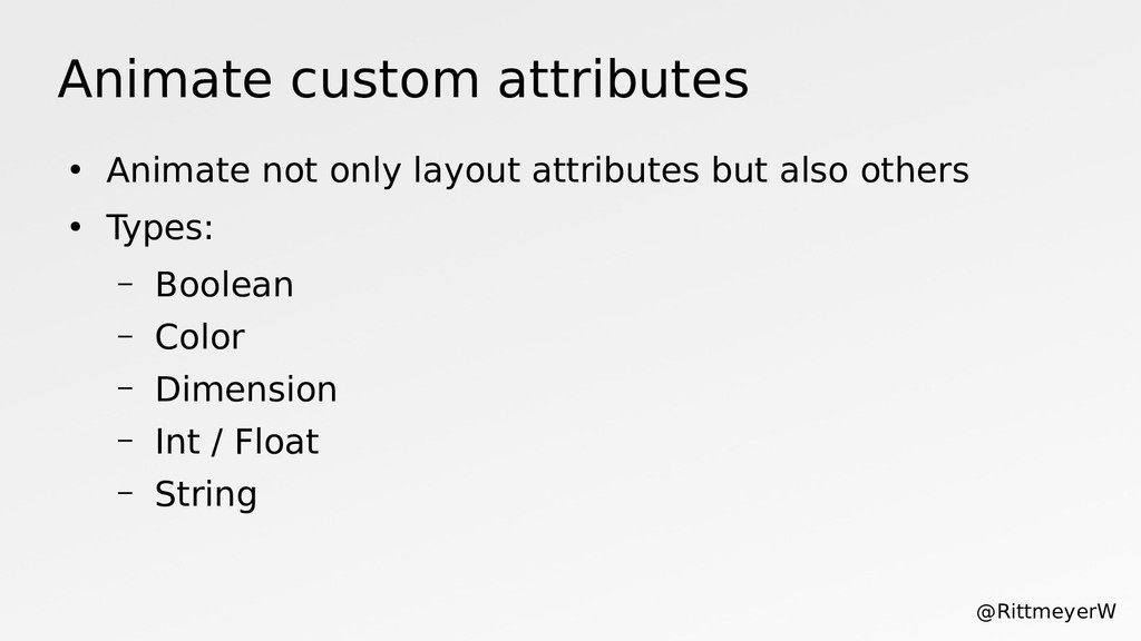 Animate custom attributes ● Animate not only la...