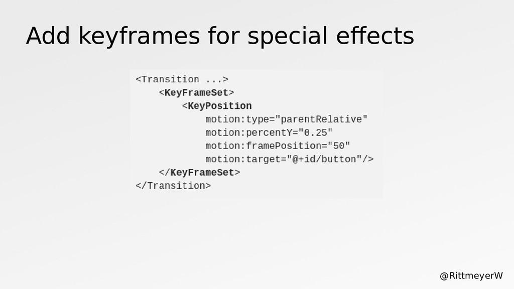 Add keyframes for special efects @RittmeyerW