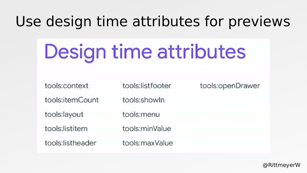 Use design time attributes for previews @Rittme...
