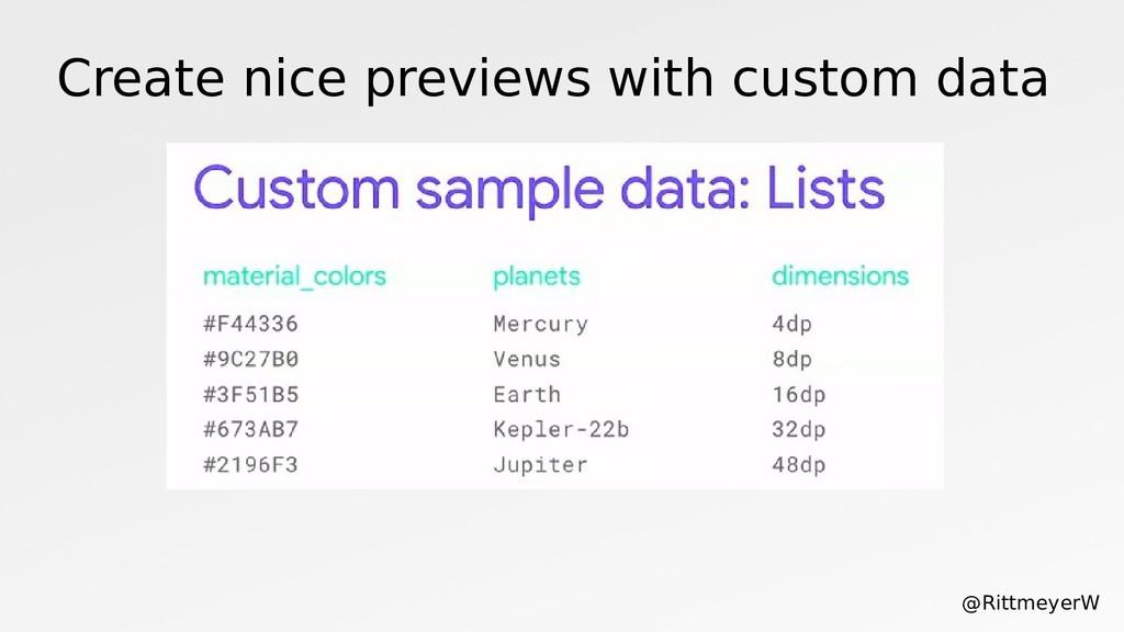 Create nice previews with custom data @Rittmeye...