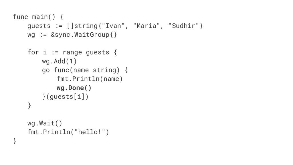 "func main() { guests := []string{""Ivan"", ""Maria..."