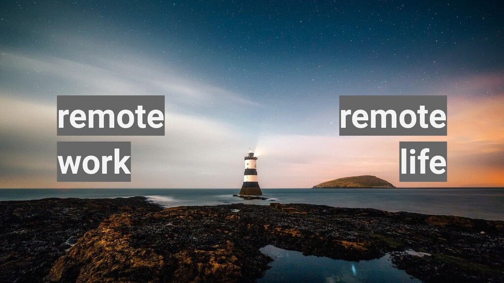 remote work remote life