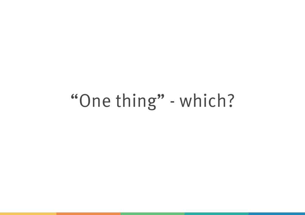 """One thing"" - which?"