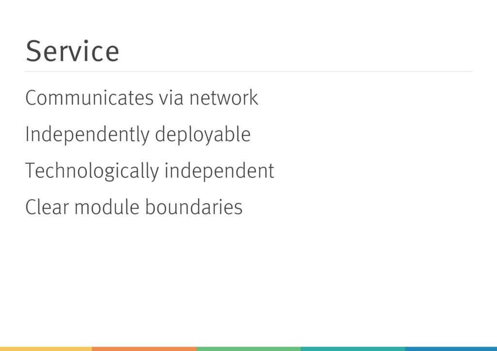 Service Communicates via network Independently ...