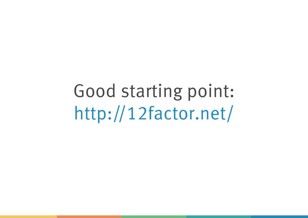 Good starting point: http://12factor.net/