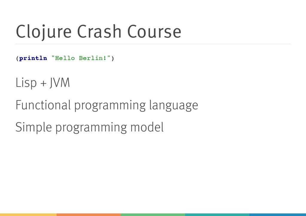 "Clojure Crash Course ( p r i n t l n "" H e l l ..."
