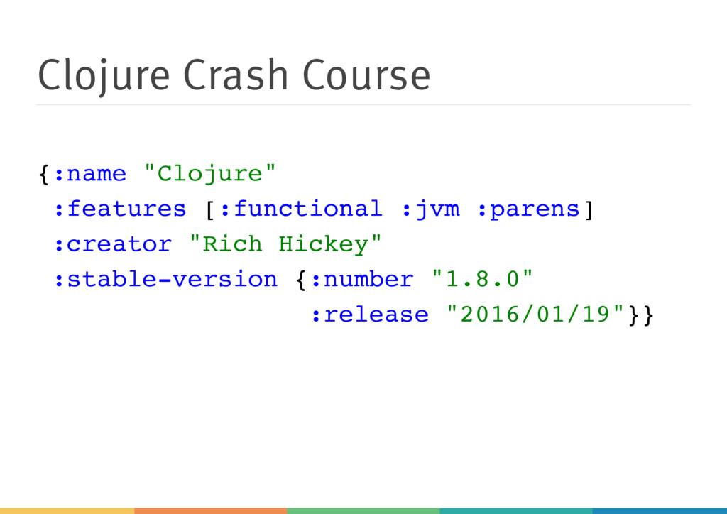 "Clojure Crash Course { : n a m e "" C l o j u r ..."