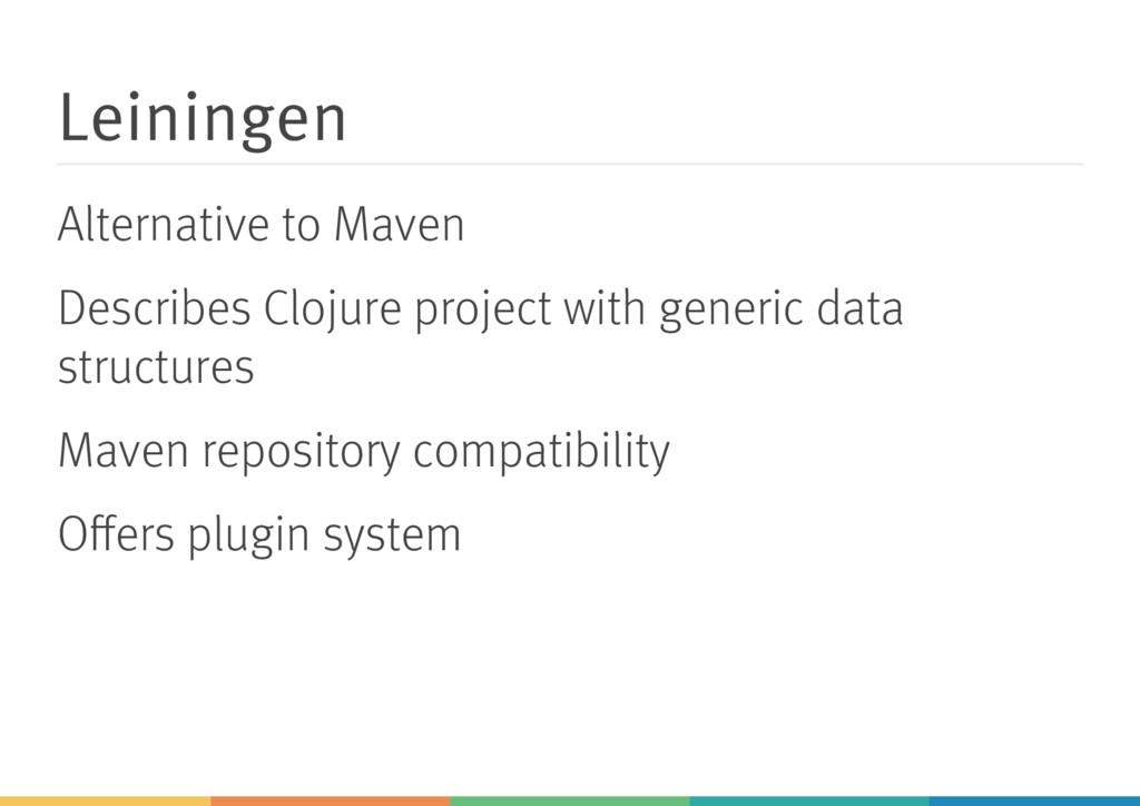 Leiningen Alternative to Maven Describes Clojur...