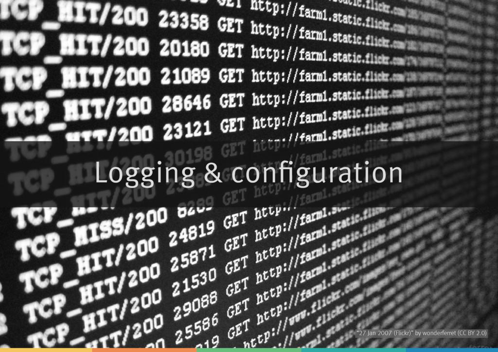 "Logging & configuration by ""27 Jan 2007 (Flickr)..."