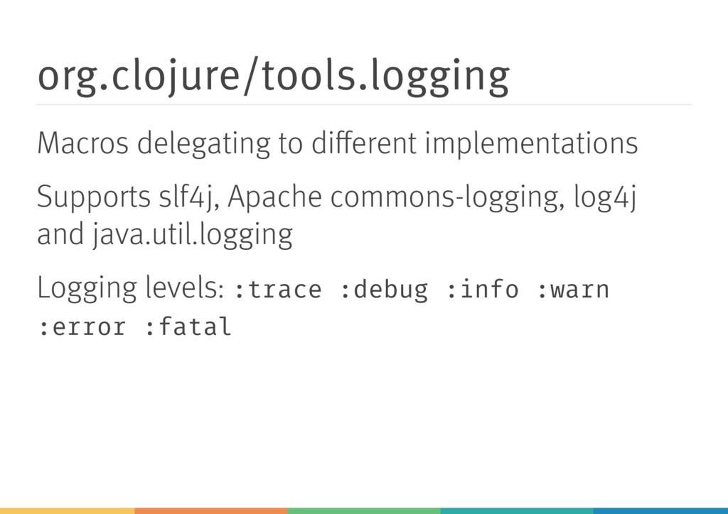 org.clojure/tools.logging Macros delegating to ...