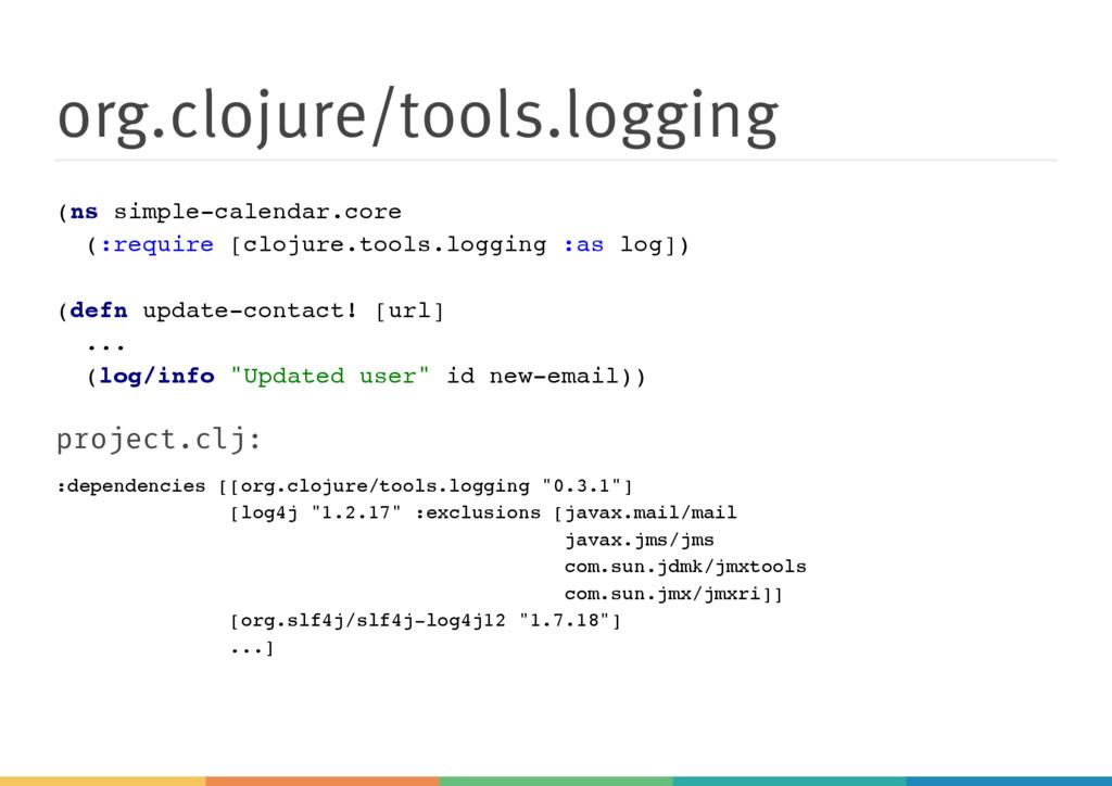 org.clojure/tools.logging ( n s s i m p l e - c...