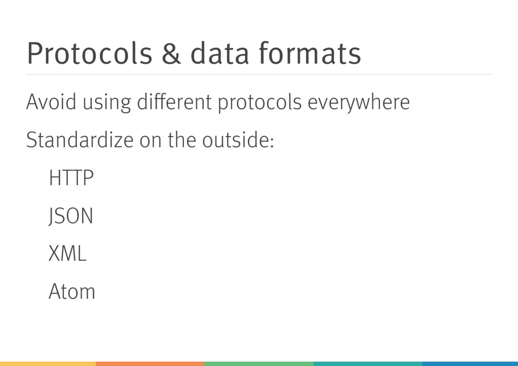 Protocols & data formats Avoid using different p...